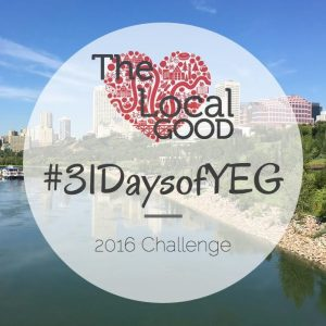 The #31DaysOfYEG challenge is back for another year! Photo: Ally Whittaker. Overlay: Arielle Demchuk.